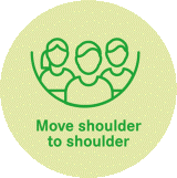 Move shoulder to shoulder